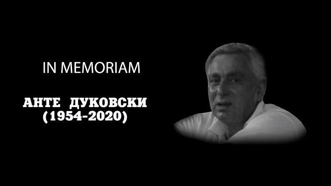 IN MEMORIAM: Анте Дуковски (1954-2020)